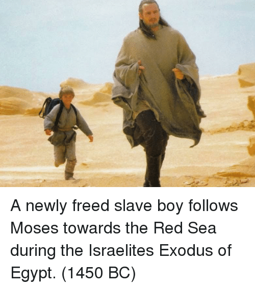 Moses: A newly freed slave boy follows Moses towards the Red Sea during the Israelites Exodus of Egypt. (1450 BC)