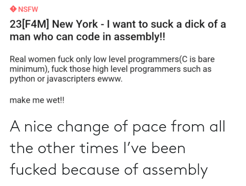all: A nice change of pace from all the other times I've been fucked because of assembly