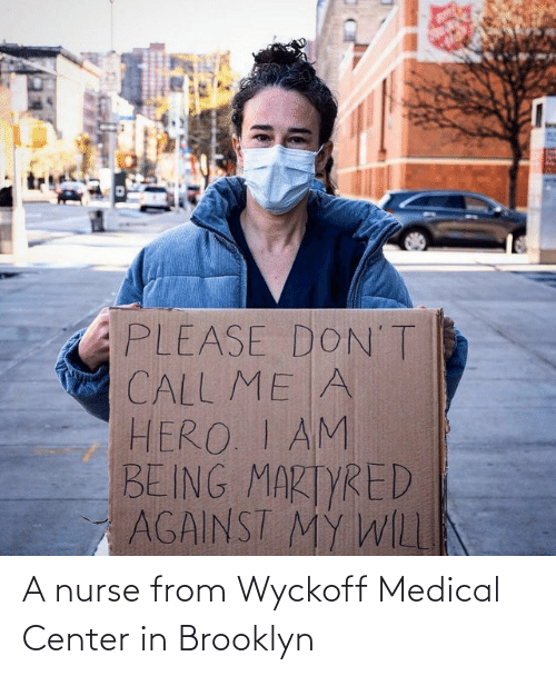 Brooklyn: A nurse from Wyckoff Medical Center in Brooklyn