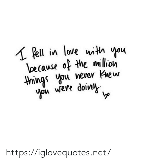 Love, Pell, and Never: A Pell in love with you  because of the million  things you never Knew  you were doing https://iglovequotes.net/