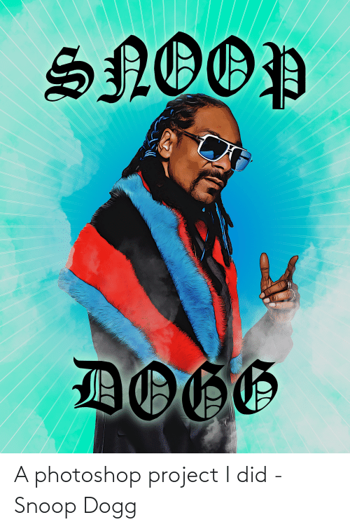 snoop dogg: A photoshop project I did - Snoop Dogg