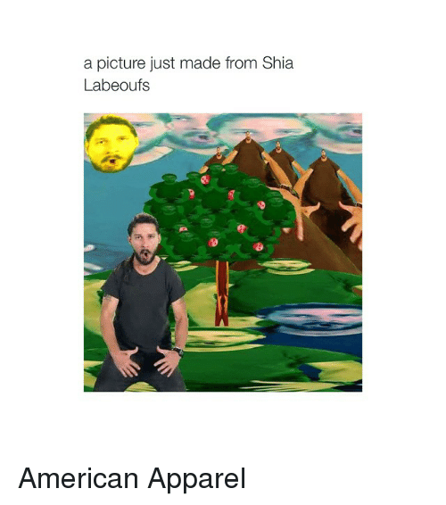 American Apparel: a picture just made from Shia  Labeoufs American Apparel