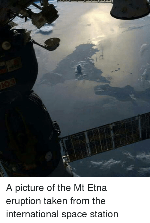 Eruption: A picture of the Mt Etna eruption taken from the international space station
