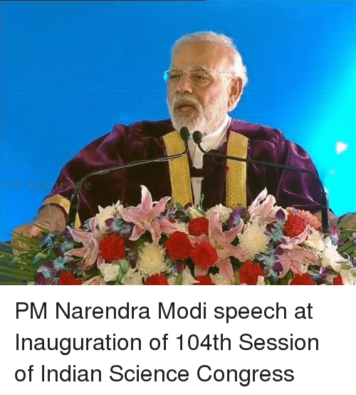 Modi Speech: a PM Narendra Modi speech at Inauguration of 104th Session of Indian Science Congress