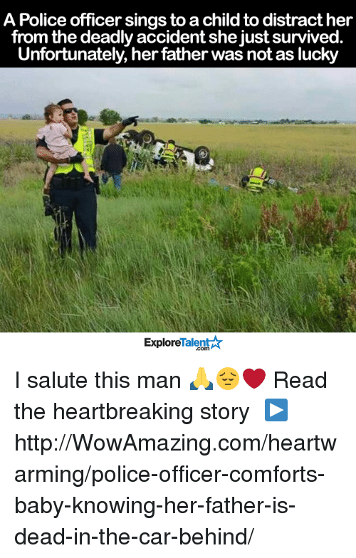 talent explore: A Police officer sings to a childto distract her  from the deadly accident she just survived  Unfortunately, her father was not as lucky  Talent  Explore I salute this man 🙏😔❤️  Read the heartbreaking story └▶http://WowAmazing.com/heartwarming/police-officer-comforts-baby-knowing-her-father-is-dead-in-the-car-behind/