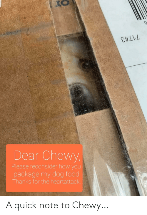 quick: A quick note to Chewy…