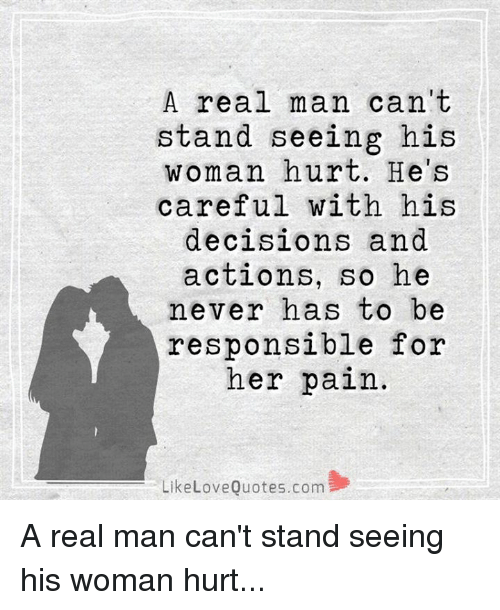 Love, Memes, and Quotes: A real man can't stand seeing his