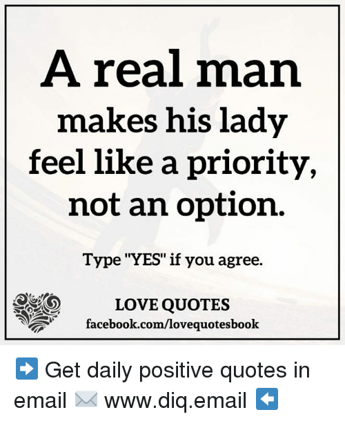 A Real Man Makes His Lady Feel Like A Priority Not An
