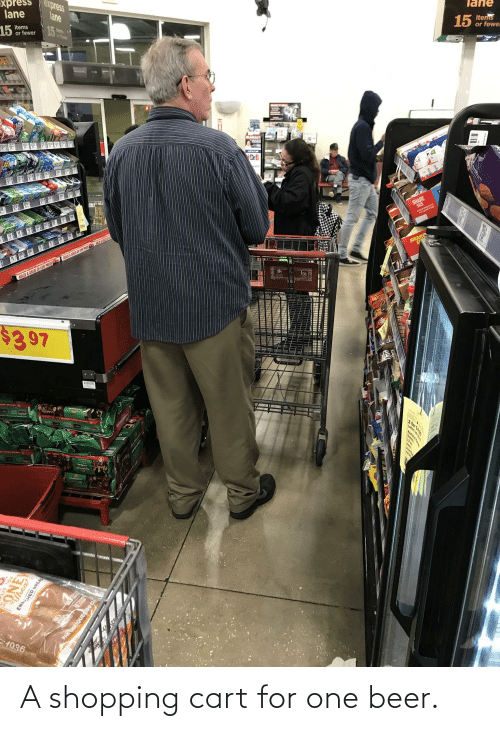 One Beer: A shopping cart for one beer.