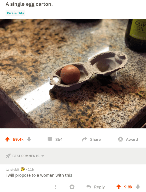 Best, Gifs, and Single: A single egg carton  Pics&Gifs  OLİV  Award  Share  864  ↑ 59.4k  BEST COMMENTS ▼  twistybit 11h  i will propose to a woman with this