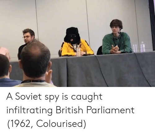 British, Soviet, and Spy: A Soviet spy is caught infiltrating British Parliament (1962, Colourised)
