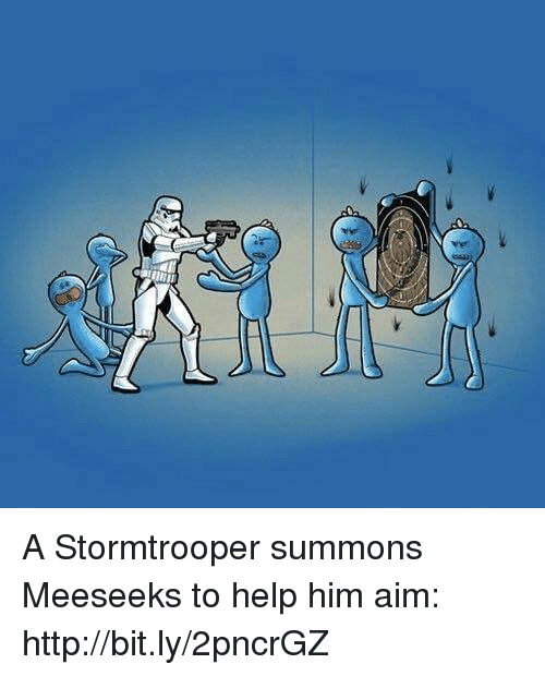 Aimfully: A Stormtrooper summons Meeseeks to help him aim: http://bit.ly/2pncrGZ