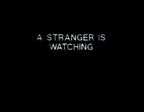 Stranger,  Watching, and A: A STRANGER IS  WATCHING