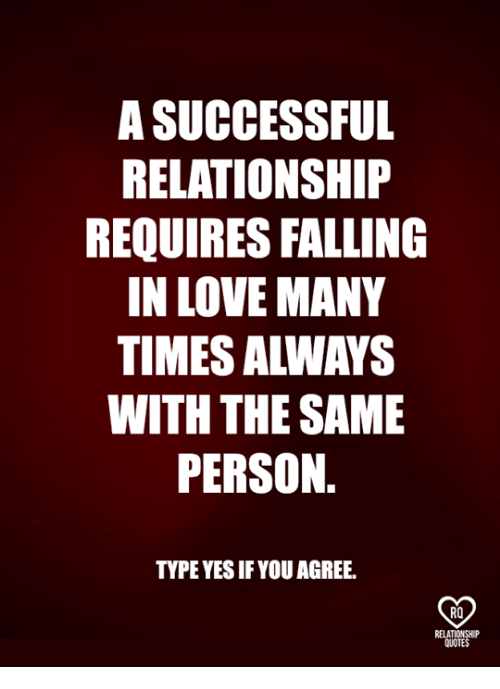 A Successful Relationship Requires Falling In Love Many Times Always