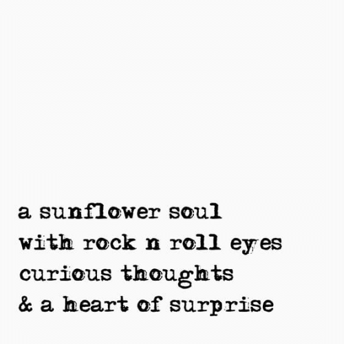 Roll Eyes: a sunflower soul  with rock n roll eyes  curious thoughts  & a heart of surprise