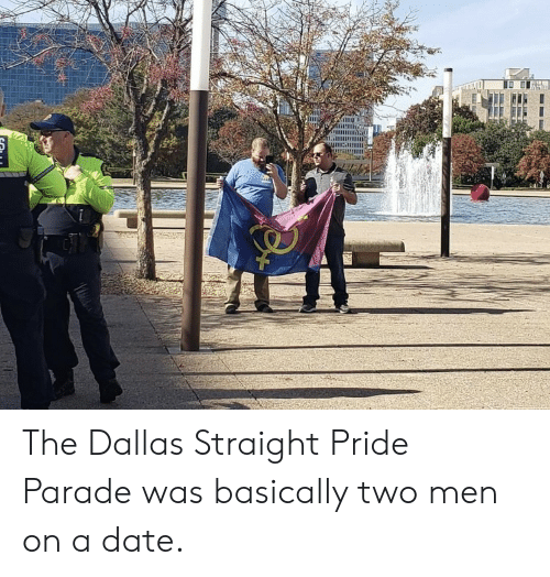 Dallas, Date, and Pride: a The Dallas Straight Pride Parade was basically two men on a date.