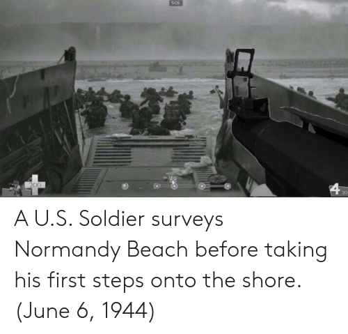 Normandy Beach: A U.S. Soldier surveys Normandy Beach before taking his first steps onto the shore. (June 6, 1944)