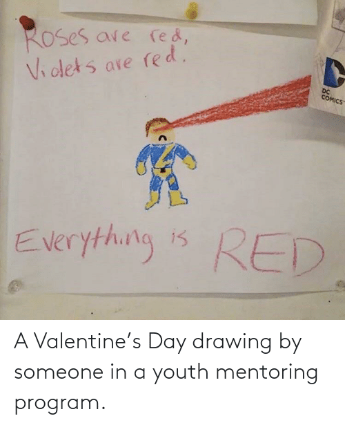Youth: A Valentine's Day drawing by someone in a youth mentoring program.