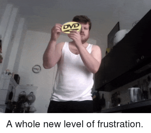 Funny, New, and Level: A whole new level of frustration.