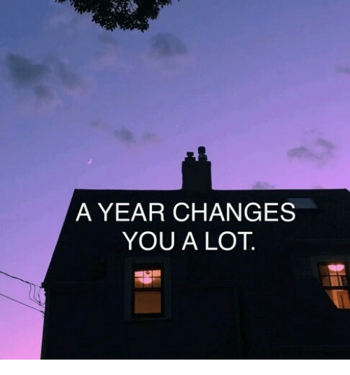 You,  Year, and  Changes: A YEAR CHANGES  YOU A LOT.