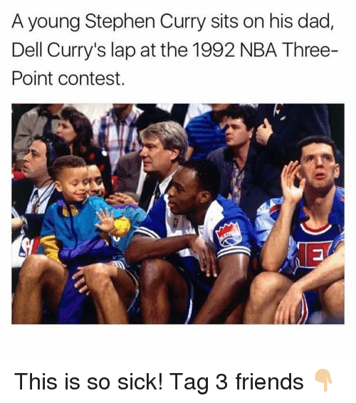 Dell: A young Stephen Curry sits on his dad,  Dell Curry's lap at the 1992 NBA Three-  Point contest. This is so sick! Tag 3 friends 👇🏼