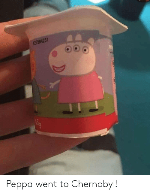 chernobyl: A23584251 Peppa went to Chernobyl!