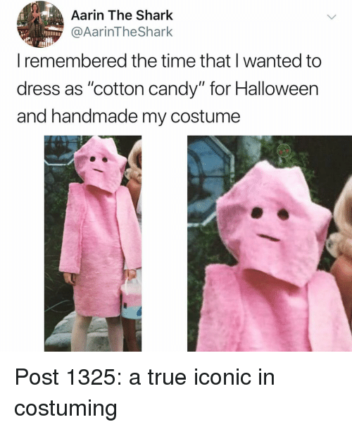 """Candy, Halloween, and Memes: Aarin The Shark  @AarinTheShark  remembered the time that wanted to  dress as """"cotton candy"""" for Halloween  and handmade my costume Post 1325: a true iconic in costuming"""