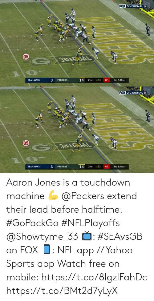 yahoo sports: Aaron Jones is a touchdown machine 💪  @Packers extend their lead before halftime. #GoPackGo #NFLPlayoffs @Showtyme_33  📺: #SEAvsGB on FOX 📱: NFL app // Yahoo Sports app Watch free on mobile: https://t.co/8lgzlFahDc https://t.co/BMt2d7yLyX
