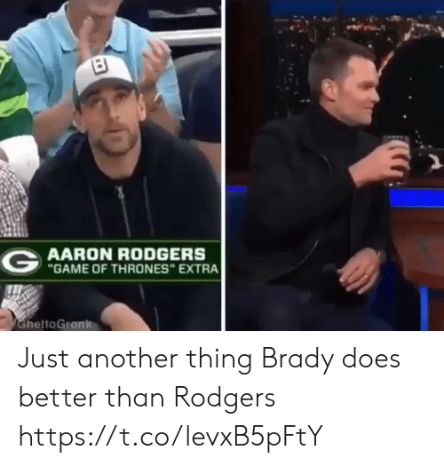 """Aaron Rodgers, Football, and Game of Thrones: AARON RODGERS  """"GAME OF THRONES"""" EXTRA  hettoGronk Just another thing Brady does better than Rodgers https://t.co/levxB5pFtY"""