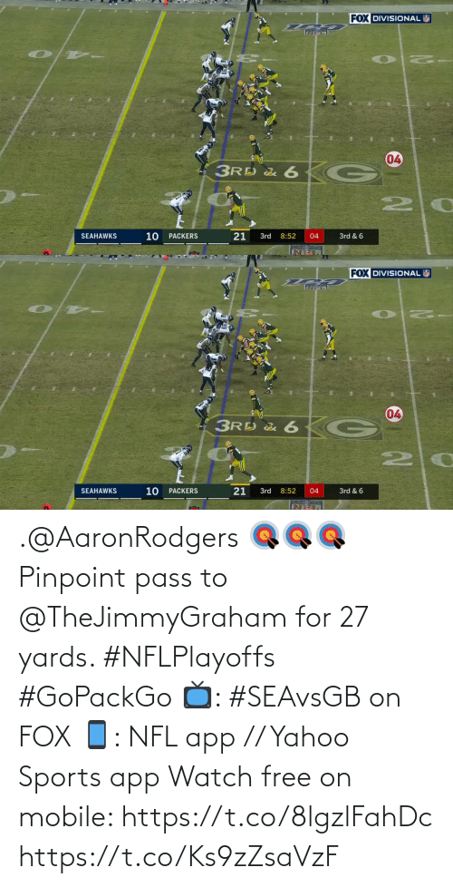 app: .@AaronRodgers 🎯🎯🎯  Pinpoint pass to @TheJimmyGraham for 27 yards. #NFLPlayoffs #GoPackGo  📺: #SEAvsGB on FOX 📱: NFL app // Yahoo Sports app Watch free on mobile: https://t.co/8lgzlFahDc https://t.co/Ks9zZsaVzF