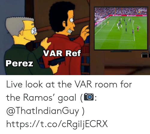 Memes, Goal, and Live: ABaus2  Hotels.com  CHotels.com  Reward  VAR Ref  Perez Live look at the VAR room for the Ramos' goal (?: @ThatIndianGuy ) https://t.co/cRgiljECRX