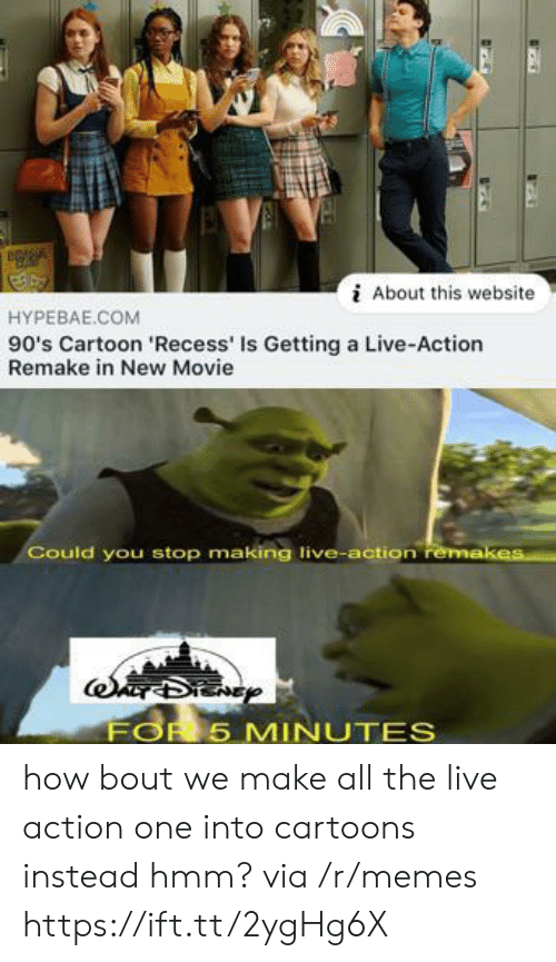 How Bout: About this website  HYPEBAE.COM  90's Cartoon 'Recess' Is Getting a Live-Action  Remake in New Movie  Could you stop making live-action remakes  FOR 5 MINUTES how bout we make all the live action one into cartoons instead hmm? via /r/memes https://ift.tt/2ygHg6X