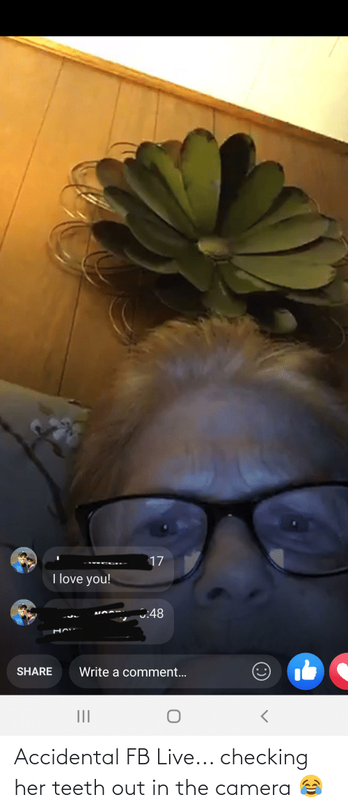 Teeth Out: Accidental FB Live... checking her teeth out in the camera 😂