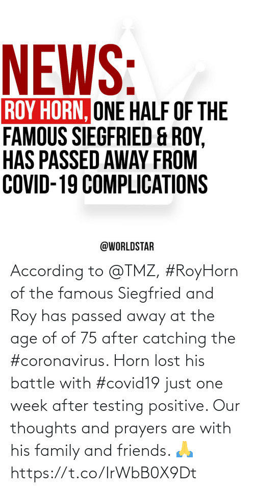 Age: According to @TMZ, #RoyHorn of the famous Siegfried and Roy has passed away at the age of of 75 after catching the #coronavirus. Horn lost his battle with #covid19 just one week after testing positive. Our thoughts and prayers are with his family and friends. 🙏 https://t.co/IrWbB0X9Dt