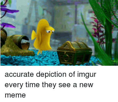 depiction: accurate depiction of imgur every time they see a new meme