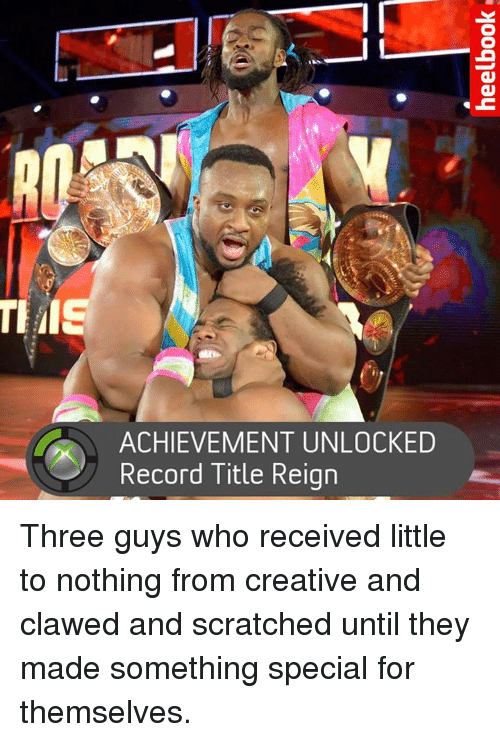 Achievment Unlocked: ACHIEVEMENT UNLOCKED  Record Title Reign Three guys who received little to nothing from creative and clawed and scratched until they made something special for themselves.