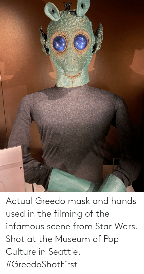 pop culture: Actual Greedo mask and hands used in the filming of the infamous scene from Star Wars. Shot at the Museum of Pop Culture in Seattle. #GreedoShotFirst