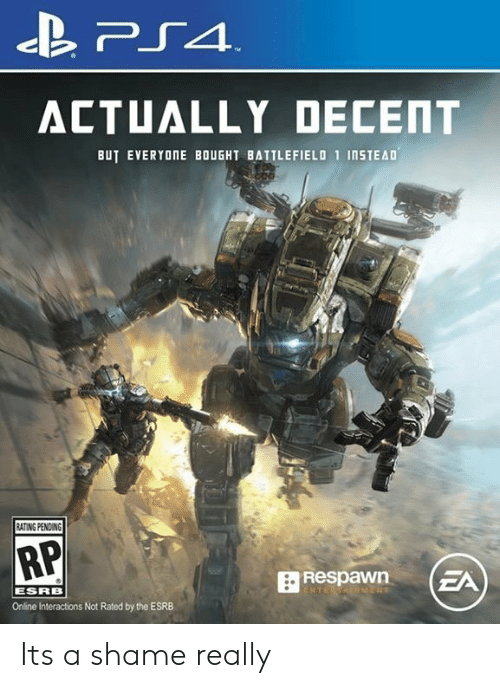 esrb: ACTUALLY DECENT  BUT EVERYONE BOUGHT BATTLEFIELO 1 InSTEAD  ATING PENDING  RP  ESRB  Online Interactions Not Rated by the ESRB Its a shame really