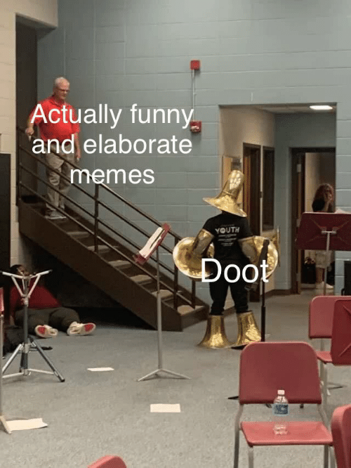Youth: Actually funny  and elaborate  memes  YOUTH  Doot