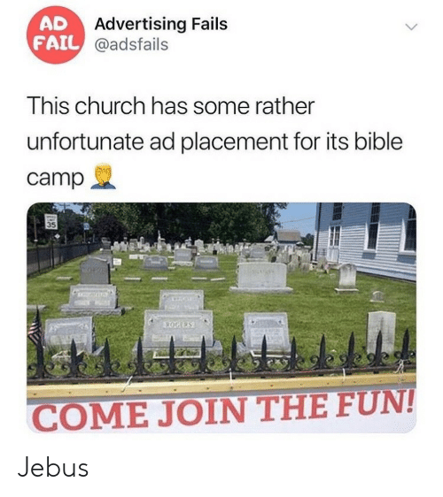 advertising: AD  FAIL @adsfails  Advertising Fails  This church has some rather  unfortunate ad placement for its bible  camp  35  ROGERS  COME JOIN THE FUN!  >  ৪ Jebus