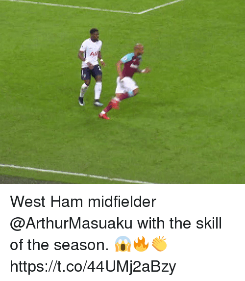 west ham: Ad West Ham midfielder @ArthurMasuaku with the skill of the season. 😱🔥👏  https://t.co/44UMj2aBzy