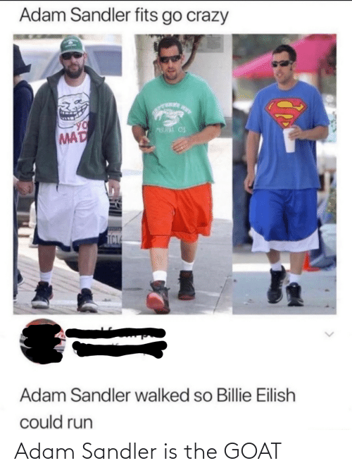 adam: Adam Sandler is the GOAT