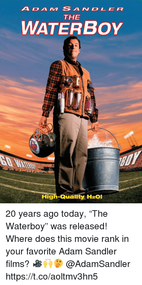 "Adam Sandler, Movie, and Today: ADAM SANDLER  THE  WATERBoY  High-Quality H2O! 20 years ago today, ""The Waterboy"" was released! Where does this movie rank in your favorite Adam Sandler films? 🎥🙌🤔 @AdamSandler https://t.co/aoltmv3hn5"