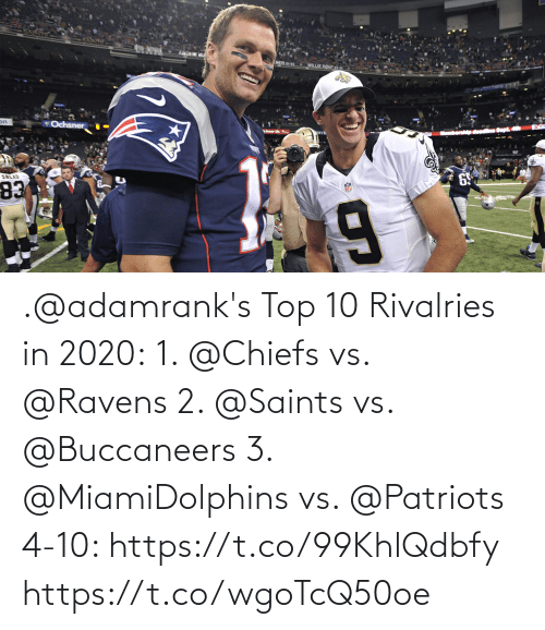Patriotic: .@adamrank's Top 10 Rivalries in 2020: 1. @Chiefs vs. @Ravens  2. @Saints vs. @Buccaneers  3. @MiamiDolphins vs. @Patriots  4-10: https://t.co/99KhlQdbfy https://t.co/wgoTcQ50oe