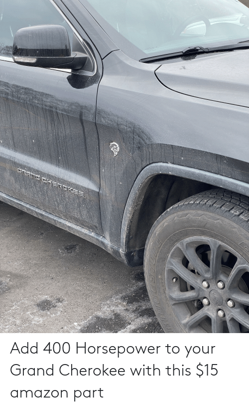 Jeep: Add 400 Horsepower to your Grand Cherokee with this $15 amazon part