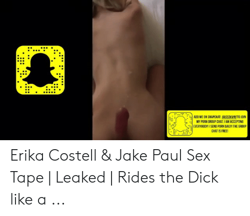 Erika Costell: :  ADD ME ON SNAPCHAT BASEDKVNETO JOIN  MY PORN GROUP CHAT I AM ACCEPTING  EVERYBODY! ISEND PORN DAILYI THE GROUP  CHAT IS FREE Erika Costell & Jake Paul Sex Tape | Leaked | Rides the Dick like a ...