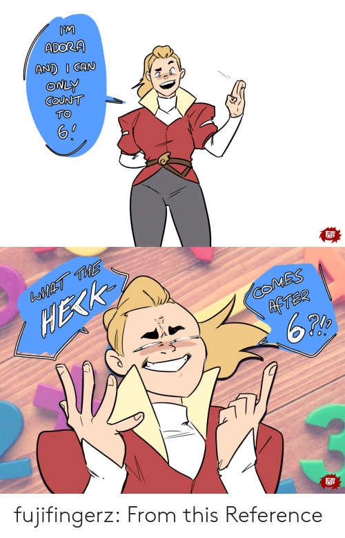 Tumblr, Blog, and Youtu: ADORA  AND I CAN  ONLY  COUNT  TO  FJF   boHieT ThE  HEKK  MES  AFTER  FJF fujifingerz:  From this Reference