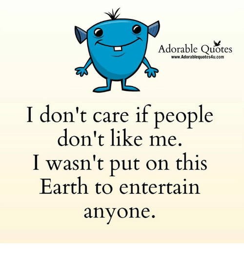 Adorable Quotes Wwwadorablequotes4ucom I Dont Care If People Dont