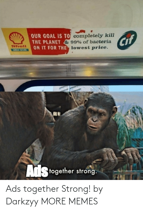 together: Ads together Strong! by Darkzyy MORE MEMES