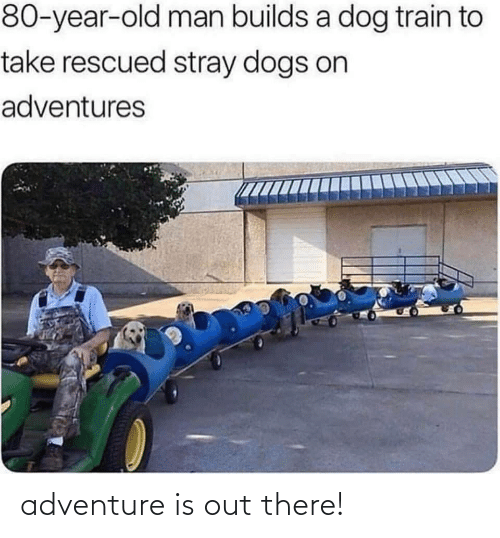adventure: adventure is out there!